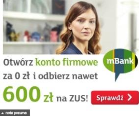 600 zł za konto firmowe mBiznes