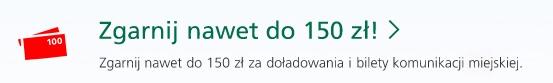 promocja bz wbk zewsząd dostępne 150 zł doładowania