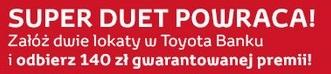 Super Duet z premią 140 zł w Toyota Banku