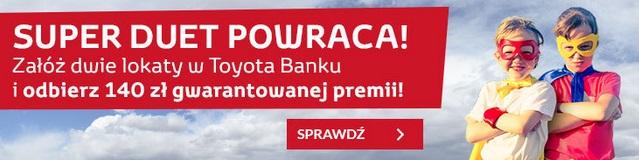 promocja super duet toytoa bank Najlepsze lokaty sierpień 2015