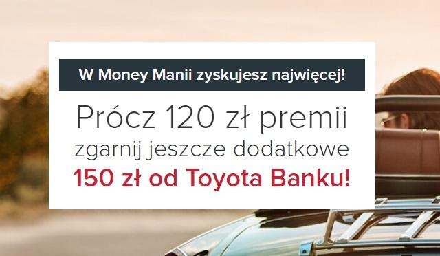 money mania 6 promocja premia toyota bank