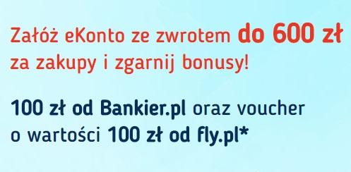 100 zł + 100 zł + 600 zł za eKonto