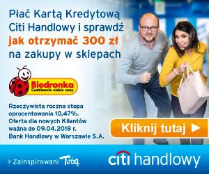 300 zł do Biedronku lub na Allegro za kartę kredytową w Citibanku