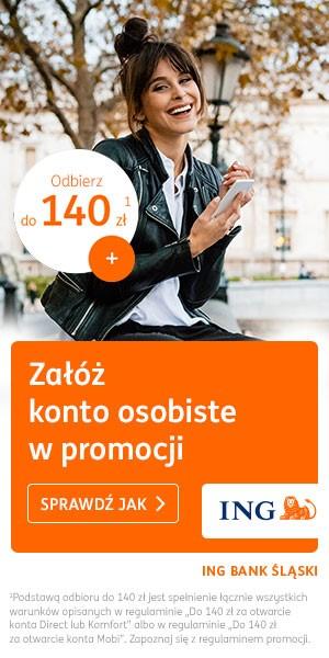 140 zł za konto w ING Banku Śląskim